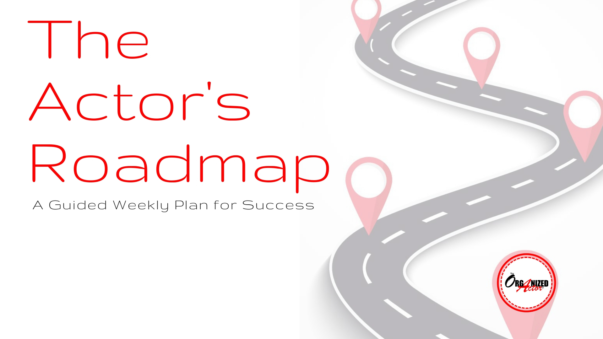 The Actor's Roadmap